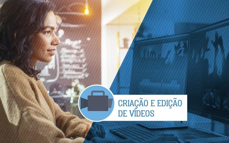 5d272f93648cf_criacao-e-edicao-de-videosCriação e edição de videos